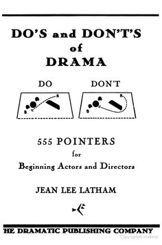 Do's and Don'ts of Drama - Google Books some of this is helpful. But I would not suggest giving a copy of this to students as it is out of date and may have some terms that are not appropriate for the grade level.