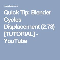 Quick Tip: Blender Cycles Displacement (2.78) [TUTORIAL] - YouTube
