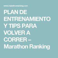 PLAN DE ENTRENAMIENTO Y TIPS PARA VOLVER A CORRER – Marathon Ranking
