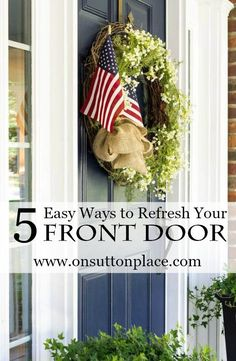 5 Easy Ways to Refresh Your Front Door| Simple and budget friendly ways to update your front door. Great examples and pic!