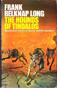 Hounds of Tindalos by Frank Belknap Long…