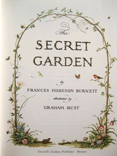 Frances Hodgson Burnett - The Secret Garden - Salainen Puutarha The Secret Garden, Secret Gardens, Secret Garden Quotes, Secret Garden Parties, I Love Books, Good Books, Prom Themes, English Roses, Organic Gardening