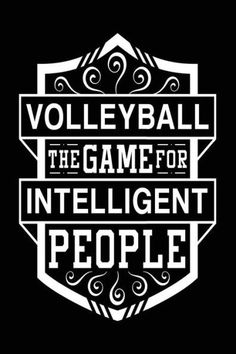 Volleyball The Game For Intelligent People: Volleyball Journal, Blank Lined Journal Notebook, 6 x 9