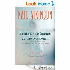 Amazon.com: Behind the Scenes at the Museum: A Novel eBook: Kate Atkinson: Kindle Store