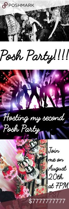 SECOND POSH PARTY!!!!!!!!! So exited to be hosting for you again! Theme TBA, will let you know on a second notice.                                                    I WILL BE CHOOSING MY HOSTPICKS FROM THE POSHERS THAT SHARE MY CLOSET.                        Thank you, you're the best! 😙😙 Other