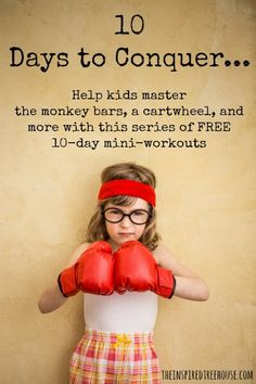 Mini workouts to help kids conquer childhood rites of passage developed by pediatric occupational and physical therapists.  Free printables!