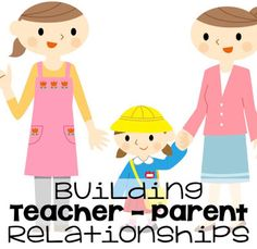 Building Teacher - Parent Relationships: Tips to build positive relationships from the start of the school year.