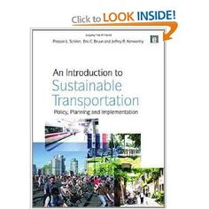 An Introduction to Sustainable Transportation: Policy, Planning and Implementation: Amazon.ca: Preston L. Schiller, Eric C. Bruun, Jefferey R. Kenworthy: Books