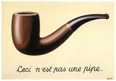 "Duchamps, ""This is not a pipe."""