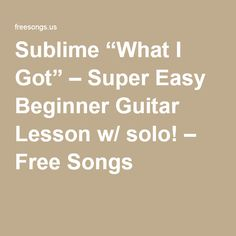 """Sublime """"What I Got"""" – Super Easy Beginner Guitar Lesson w/ solo! – Free Songs"""