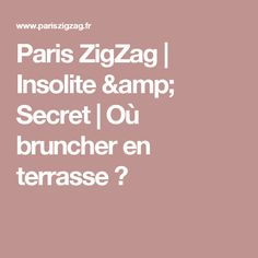 Où bruncher en terrasse à Paris   Paris ZigZag   Insolite   Secret ... f6cd7d9f74b