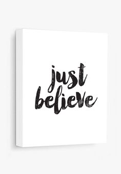 Canvas Print Just Believe