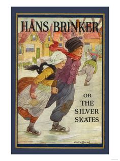 Hans Brinker or the Silver Skates by Mary Mapes Dodge. I loved this classic when I was a child.