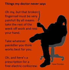 Doc's advice never given. If in doubt, add wine. #wine, #health, #painkiller, #humor