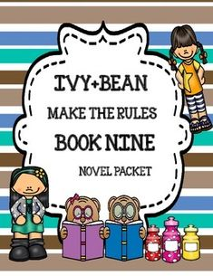 Ivy+Bean Make the Rules by Annie Barrows ( Book Nine) - Novel Study Packet