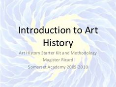 Introduction to Art History, slide show included