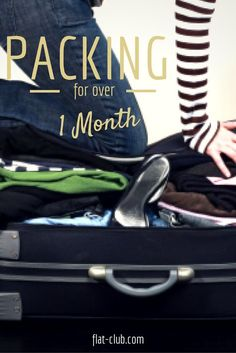 How to Pack for One Month or More ~ FlatClub Blog