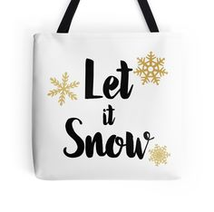 """""""Let It Snow 01"""" Tote Bags by indulgemyheart 