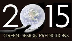 Green Design Predictions for 2015