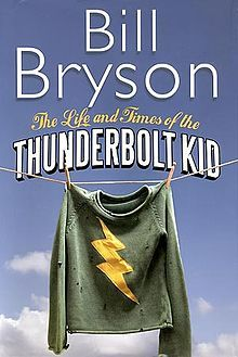 Bill Bryson - The Life and Times of the Thunderbolt Kid.  Right on about growing up in the late 50s.  Remember the jello salads at the potlucks?  I do