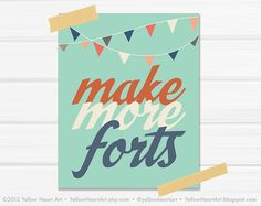 or this for alex's room?    Graphic Art Print Make More Forts in Mint Burnt by YellowHeartArt, $20.00