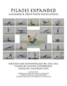 Pilates Expanded Matwork Props Photo Encyclopedia - - The Pilates Expanded Photo Encyclopedias are designed for Pilates instructors and experienced Pilates enthusiasts who wish to expand Pilates Equipment, Pilates Clothes, Pilates Instructor, Physical Fitness, Book Series, How To Stay Healthy, Physics, This Book, Lose Weight