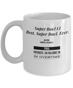Amazon.com: Super Bowl LI was the best ever. First to go into overtime. This novelty mug commemorates the Patriots victory over the Falcons February 5, 2017 (11 oz): Kitchen & Dining