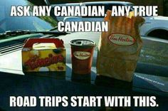 Timmy's is vital to a Canadian road trip < way too true Canadian Memes, Canadian Things, I Am Canadian, Canadian Humour, Canada Jokes, Canada Funny, Canada Eh, Canadian Stereotypes, Meanwhile In Canada