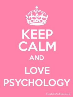 keep calm psychology | Keep Calm and LOVE PSYCHOLOGY Poster