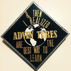 Graduation Cap Design - Adventure quotes; Travel; World Map
