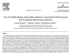 STUDY: Use of mobile phones and cordless phones is associated with increased risk for glioma and acoustic neuroma Lennart Hardell a,∗, Michael Carlberg a, Kjell Hansson Mild b http://emfsafetynetwork.org/wp-content/uploads/2013/10/Cell-and-Cordless-Phones-risk-for-cancer.pdf (BOOKMARK ANY HARDELL STUDY)