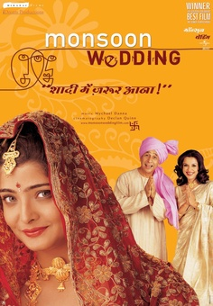 Monsoon Wedding, beautifully shot film about finding love and family coming through