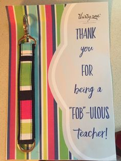 Thanks for being Fob-ulous! Give your child's teacher a sweet note with a Thirty-One Key Fob.