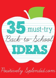 35 Must-Try Back-to-School Ideas. The very best back-to-school ideas to help you craft, organize and celebrate your way to a fabulous year!