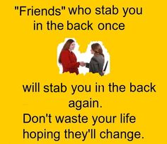 Just ignore any attempt the friends make to try to come back into your life...they're not worth the pain and loss.