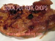 Crock Pot Pork Chops* 6 Pork Chops 1/4 cup brown sugar 1 teaspoon ground ginger (I use LESS) 1/2 cup soy sauce 1/4 cup ketchup 4 cloves garlic, chopped 1/2 cup fried onions salt and pepper to taste Place Pork Chops in Crock Pot, mix all of the ingredients and place over pork chops. Cook on Low setting for 6 hours, or high setting for 4 hours in crock pot!