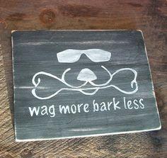 Wag More Bark Less Sign Plaque Cool Dog Duke Logo by CoolDogDuke, $28.00