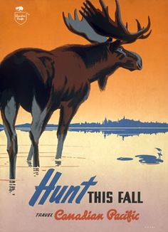 Canadian Pacific Hunt Big Game Moose Canada Poster Vintage Fine Art Giclee Print Canvas Transfers Oversize Posters Murals