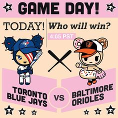 Time now for another MLB Game Day prediction! Who will win?? Put  for the Blue Jays and  for the Orioles! #tokidoki #mlb #bluejays #orioles #baltimore #toronto #kawaii #tokidoki10ve