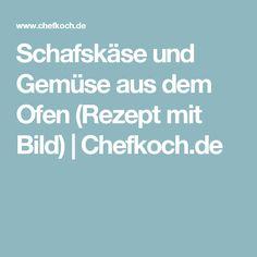 Schafskäse und Gemüse aus dem Ofen (Rezept mit Bild) | Chefkoch.de