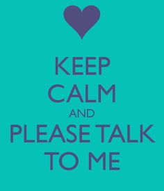 19 Best Talk To Me Images Please Talk To Me Quote Life Frases