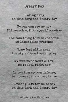 Dreary Day poem - depression depressed sad  grey depressing days hiding away on this dark and dreary day - by Christy Ann Martine  #poems #poetry #depression