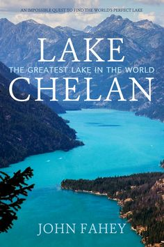 """""""Lake Chelan - The Greatest Lake in the World"""" by John Fahey. I laughed, cried, and came up with dozens of new hikes I want to try while reading this book. -- Andrea Marquis Roozekrans, Washington hiker and WTA supporter #books #outdoors #hiking"""