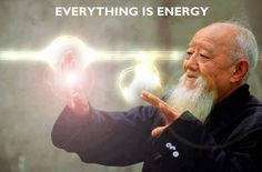 Everything is Energy. Next time you sit down, think of what you are sitting on. Its energy. Then think of your own energy field and when others enter it. Where do you start and end? Who are you?
