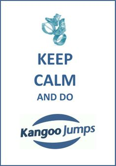 Keep Calm and do Kangoo Jumps