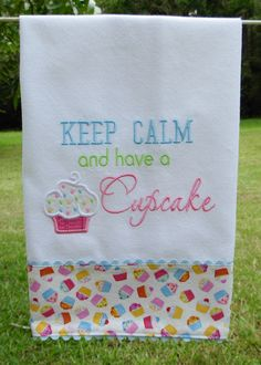 Keep Calm and Have a Cupcake Kitchen Towel. $10.00, via Etsy.