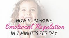 I know this may sound surprising, but believe me when I say: You CANimprove your child's ability to regulate their emotions in only 7 minutes per day. We are all busy and live hectic lives. It can be hard to make time for new activities, especially if they are time-consuming. But in only 7 minutes …