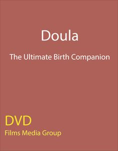 Doula: The Ultimate Birth Companion - Documentary film that captures in close-up detail the practical and emotional support given by a doula to parents before, during and after childbirth. The film features three doula-supported births (two home water births and a birth that progresses to a caesarean section) plus the work of two postnatal doulas helping new mothers with their babies.