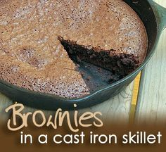 Brownies in a Cast Iron Skillet | Amanda's Cookin' - i didn't even read the recipe, dessert made in a cast iron skillet and i'm sold