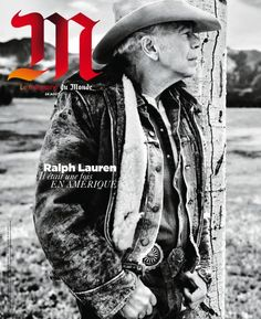 Le Monde M Magazine August 2013 Cover with Ralph Lauren (M Le Magazine du Monde) Ralph Lauren Style, Polo Ralph Lauren, Event Poster Design, Man O, Western Outfits, We The People, My Style, Style Men, Classic Style